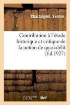 Contribution a l'etude historique et critique de la notion de quasi-delit