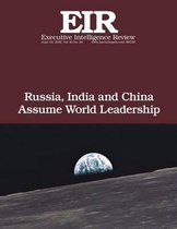 Russia, India and China Assume World Leadership
