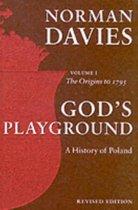 God's Playground A History of Poland: Volume 1
