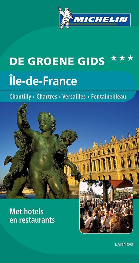 De Groene Reisgids - Ile-de-France - Michelin  