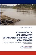 Evaluation of Groundwater Vulnerability in Bahir Dar Area, Ethiopia