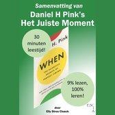 Samenvatting van Daniel H Pink's Het Juiste Moment