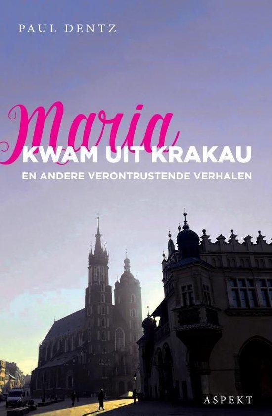 Maria kwam uit Krakau - Paul Dentz | Fthsonline.com