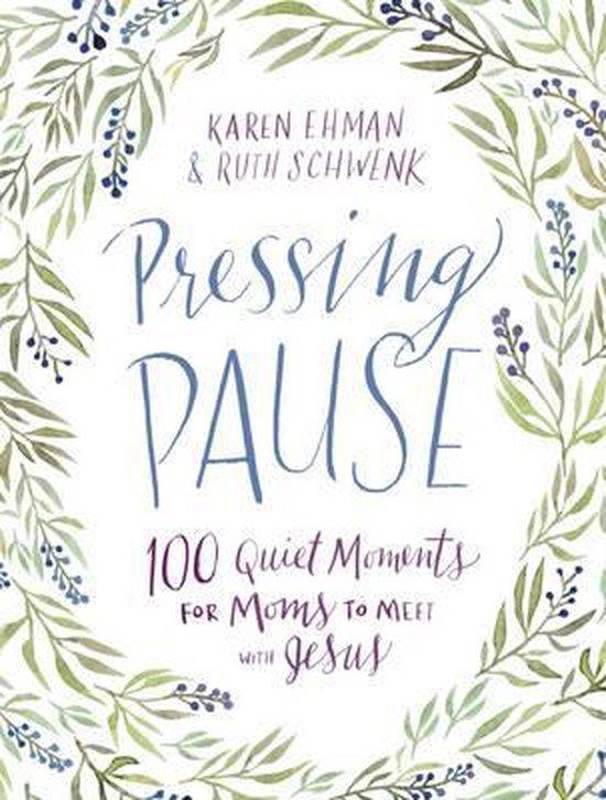 Ehman, Pressing pause - Karen Ehman   Fthsonline.com
