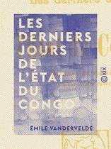 Les Derniers jours de l'État du Congo - Journal de voyage (juillet-octobre 1908)