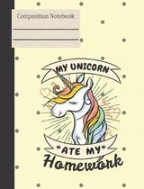 My Unicorn Ate My Homework Composition Notebook - College Ruled