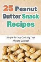 25 Peanut Butter Snack Recipes
