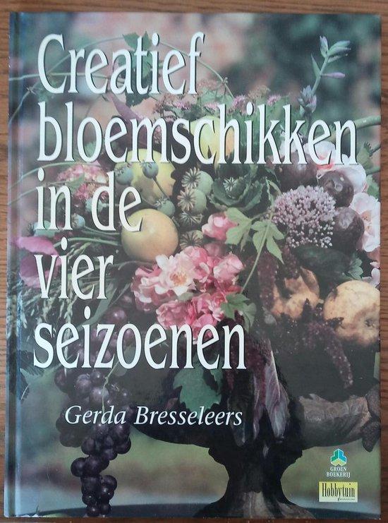 Creatief bloemschikken in de 4 seizoenen - Bresseleers |