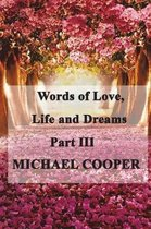 Words of Love, Life and Dreams Part 3