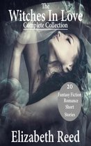 The Witches In Love Complete Collection: 20 Fantasy Fiction Romance Short Stories