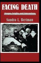 Boek cover Facing Death: Images, Insights, and Interventions van Sandra L. Bertman