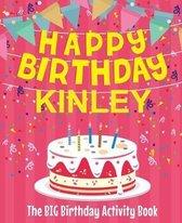 Happy Birthday Kinley - The Big Birthday Activity Book