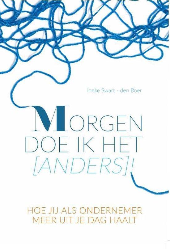 Morgen doe ik het (anders)! - Ineke Swart-Den Boer |