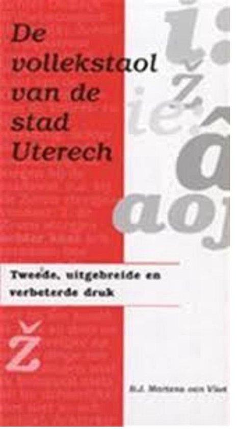 De vollekstaol van de stad Uterech - B.J. Martens van Vliet  