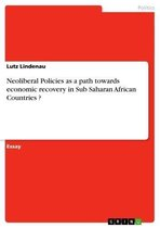 Neoliberal Policies as a path towards economic recovery in Sub Saharan African Countries ?