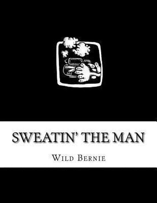 Sweatin' the Man