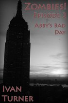 Zombies! Episode 2: Abby's Bad Day