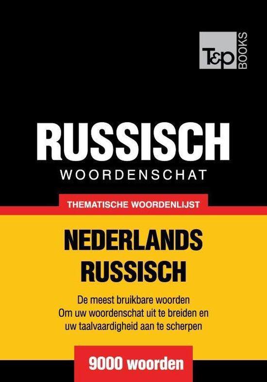 Thematische woordenschat Nederlands-Russisch - 9000 woorden
