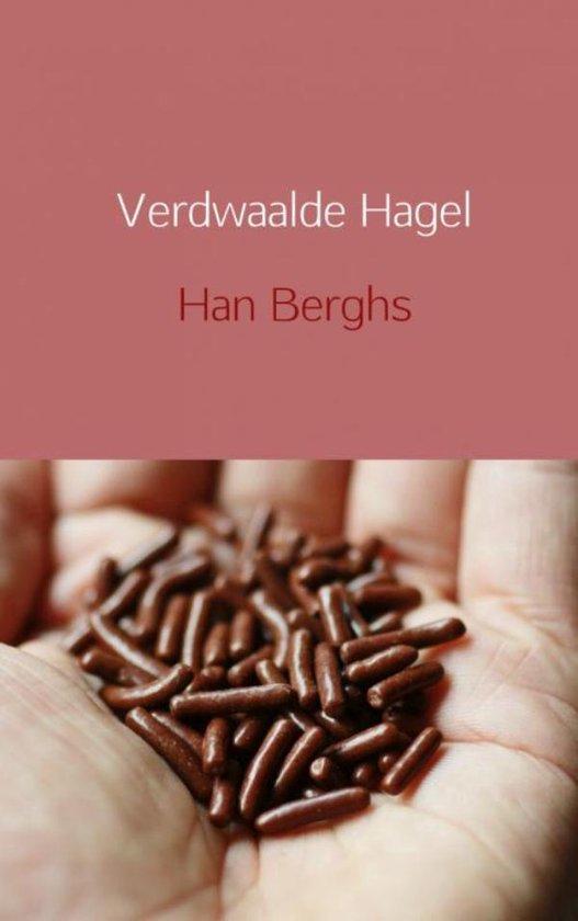 Verdwaalde hagel - Han Berghs |