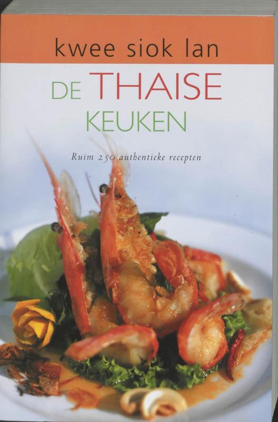 De Thaise Keuken - Kwee Siok Lan  
