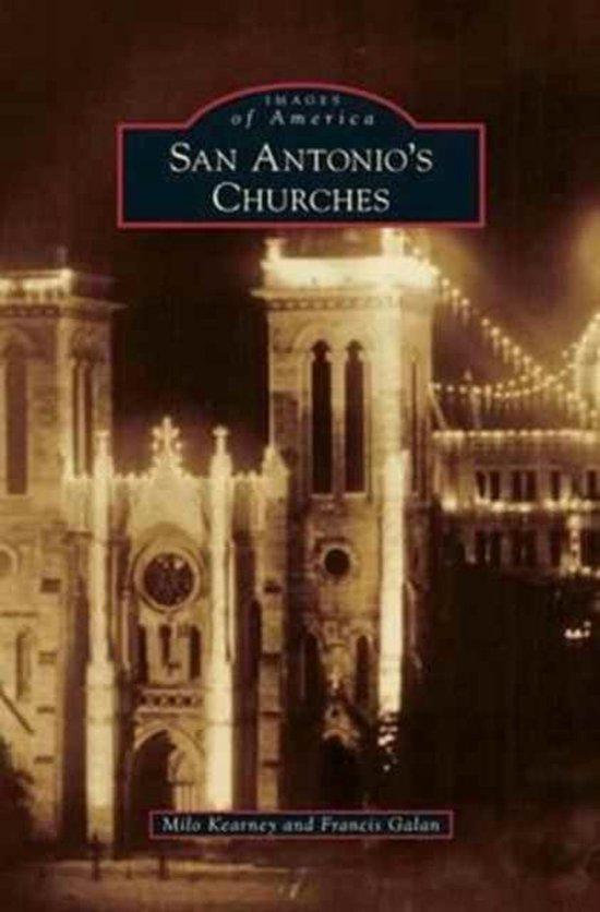 Boek cover San Antonios Churches van Milo Kearney (Hardcover)