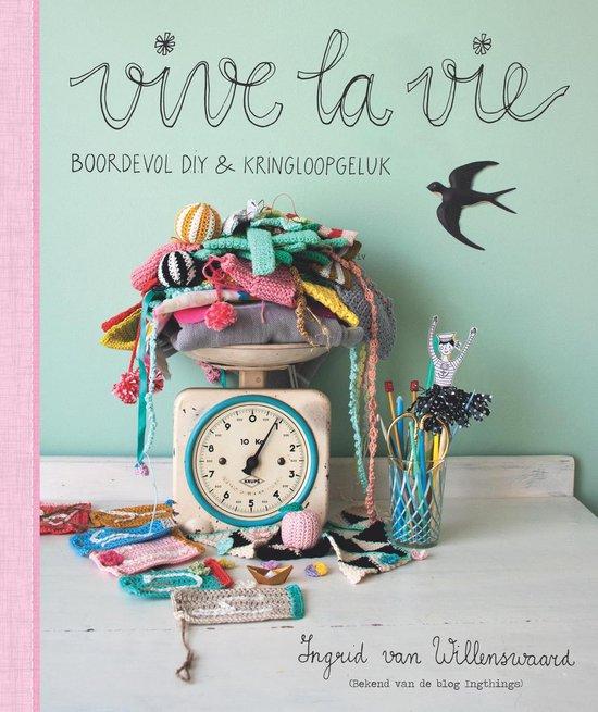 Vive la vie - Ingrid van Willenswaard   Fthsonline.com