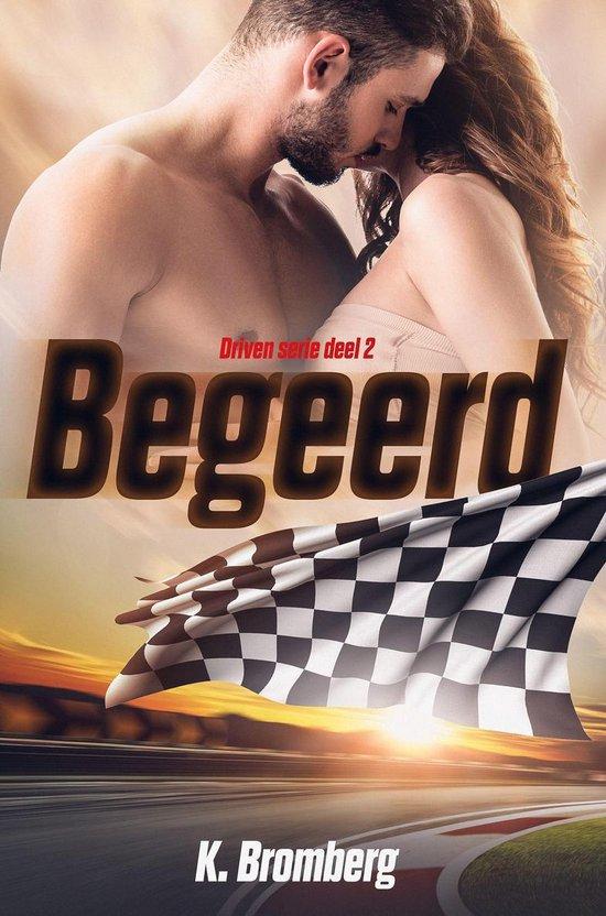 Driven 2 - Begeerd - K. Bromberg |