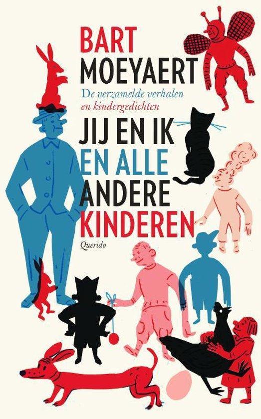 Boek cover Jij en ik en alle andere kinderen van Bart Moeyaert (Hardcover)