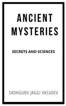 Ancient Mysteries: Secrets And Sciences