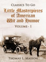 Little Masterpieces of American Wit and Humor / Volume I