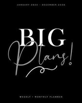BIG Plans - January 2020 - December 2020 - Weekly + Monthly Planner: Black and White Cover - Agenda Organizer with Inspirational Quotes