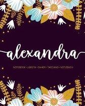 Alexandra: Notebook - Libreta - Cahier - Taccuino - Notizbuch: 110 pages paginas seiten pagine: Modern Florals First Name Noteboo