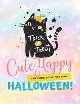 Cute Happy Halloween Coloring Books For Kids: 100 Pages Super Fun Coloring Book for Kids with Extra Drawing Pages (Printed On One Side)