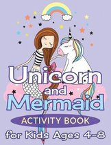 Unicorn and Mermaid Activity Book for Kids Ages 4-8