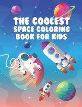 The Coolest Space Coloring Book For Kids