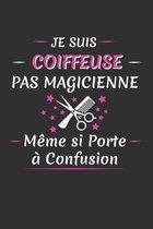 Je Suis Coiffeuse Pas Magicienne M�me Si Porte � Confusion: Carnet Lign�