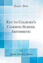 Key to Colburn's Common-School Arithmetic (Classic Reprint)