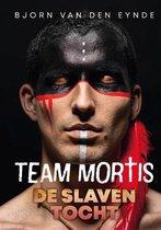 Team Mortis 10 -   De slaventocht