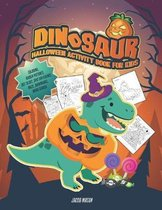 Dinosaur Halloween Activity Book For Kids: Coloring, Hidden Pictures, Dot To Dot, Spot Difference, Maze, Bookmarks, Word Search