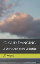 Cloud Dancing: A Short Short Story Collection