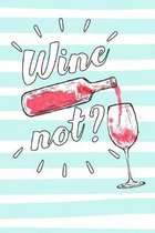 Wine Not?: Schede prestampate per la degustazione e catalogazione dei Vini. Perfetto per gli amanti del Vino e per i tuoi Party D