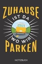 Zuhause ist da, wo wir parken