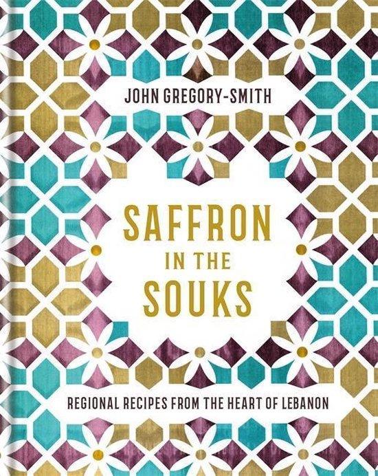 Boek cover Saffron in the Souks van John Gregory-Smith (Hardcover)