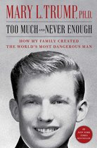 Boek cover Too Much and Never Enough van Mary L. Trump, Ph.D. (Onbekend)