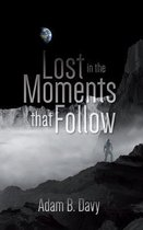 Lost in the Moments that Follow