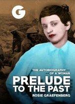 Boek cover Prelude to the Past van Rosie Graefenberg