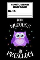 Composition Notebook Look Whoooo's In Preschool: Back To School Gift, Primary Composition Paper, Handwriting Practice, Activity Book, Owl Notebook For