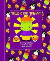 Trick Or Treat: Kids Illustrated Writing Drawing Notebook