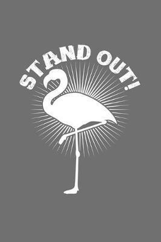 Stand out!: 6x9 Flamingo - dotgrid - dot grid paper - notebook - notes