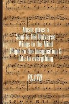 Music Gives A Soul to The Universe Wings to The Mind and Flight to the Imagination & Life to Everything: Sheet music book DIN-A5 with 100 pages of emp